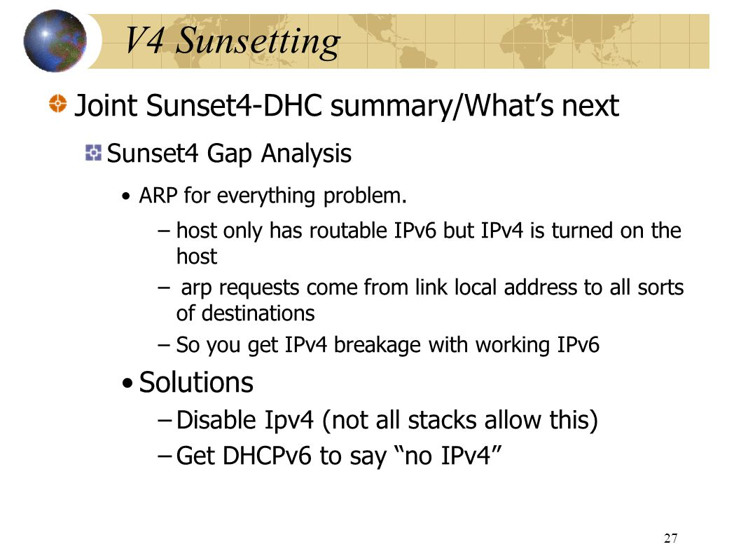 V4 Sunsetting Joint Sunset4-DHC summary/Whats next Sunset4 Gap Analysis ARP for everything problem.