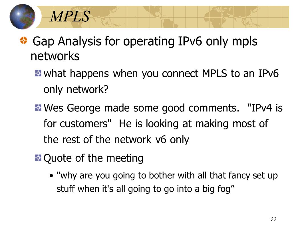 MPLS Gap Analysis for operating IPv6 only mpls networks what happens when you connect MPLS to an IPv6 only network.