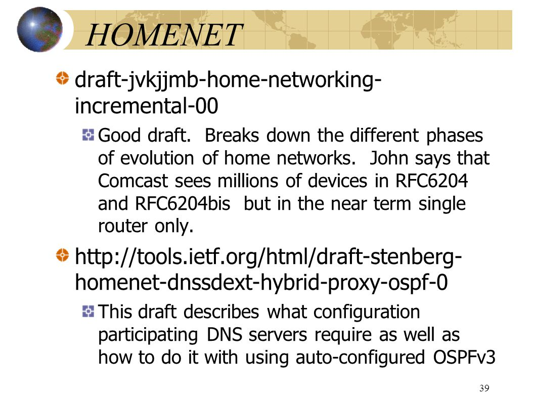 HOMENET draft-jvkjjmb-home-networking- incremental-00 Good draft.