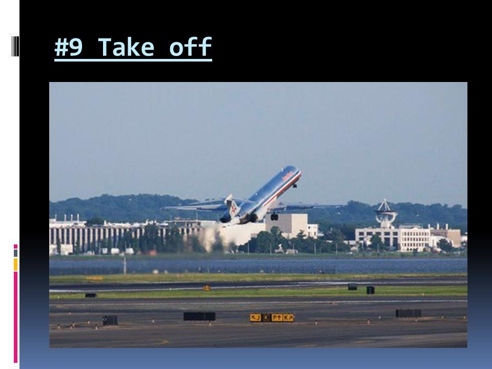 #9 Take off