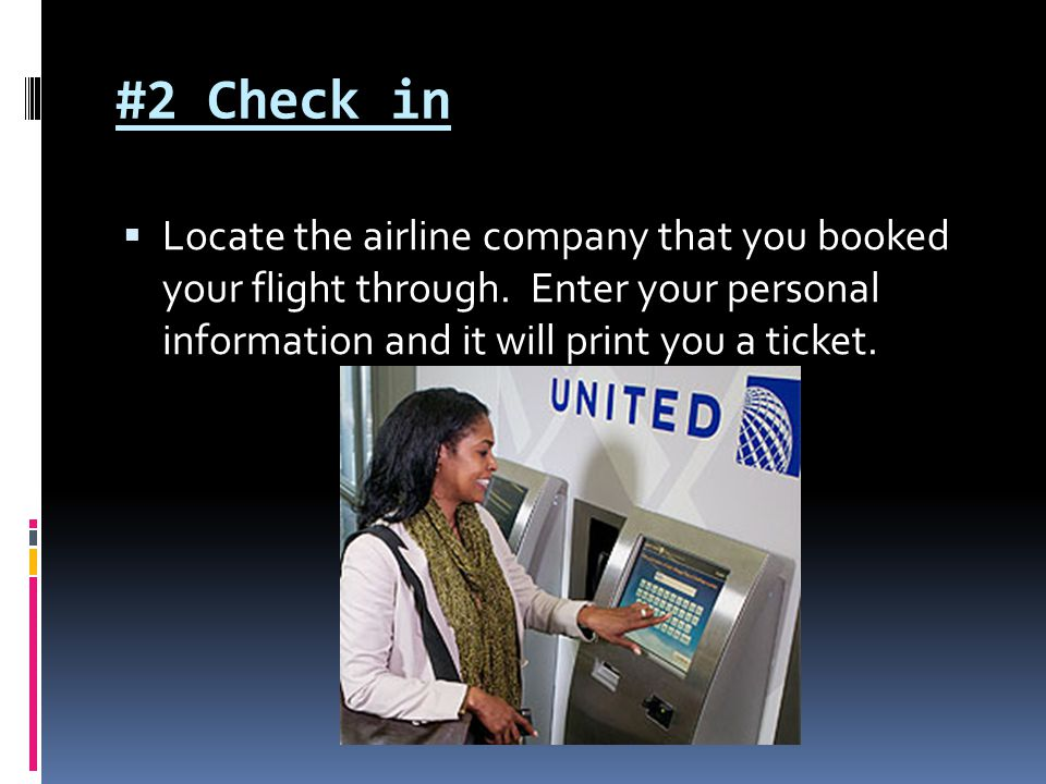 #2 Check in Locate the airline company that you booked your flight through.