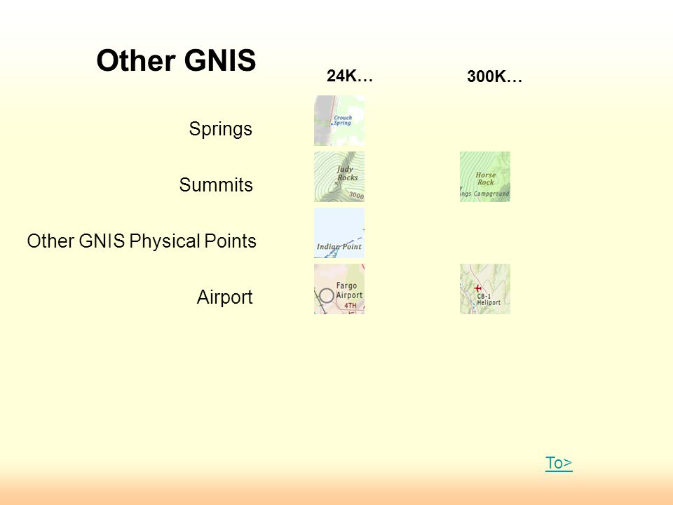 Other GNIS Springs Summits Other GNIS Physical Points Airport 24K… 300K… To>