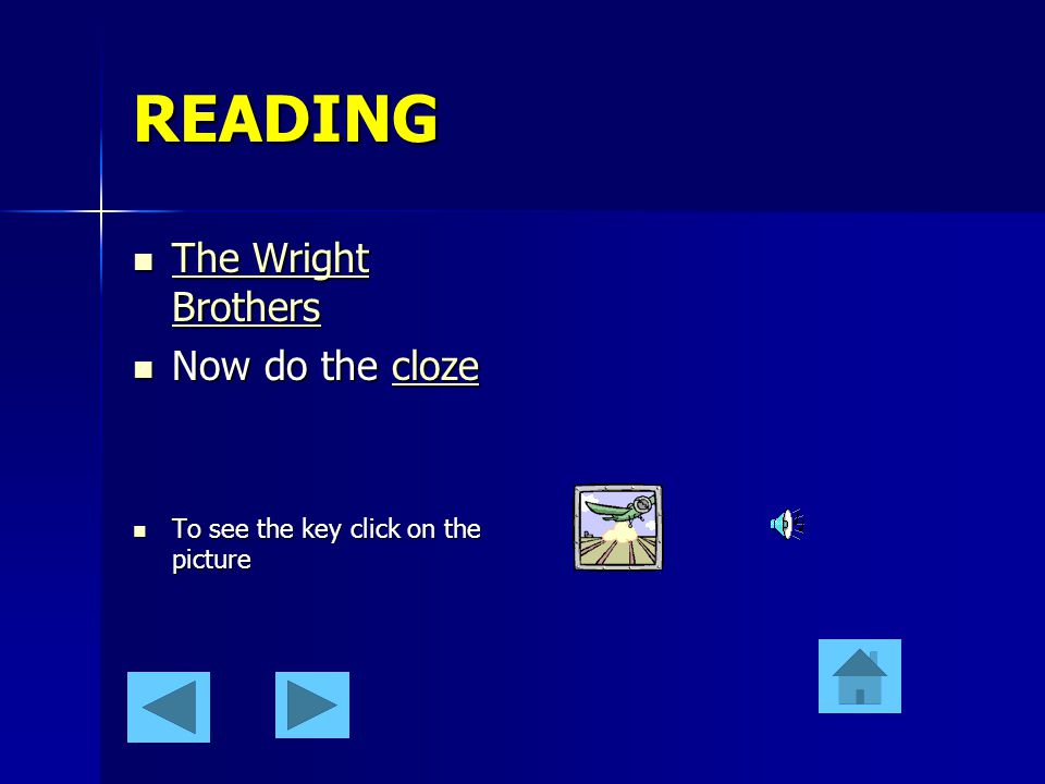READING The The The Wright Brothers Now Now do the cloze To To see the key click on the picture