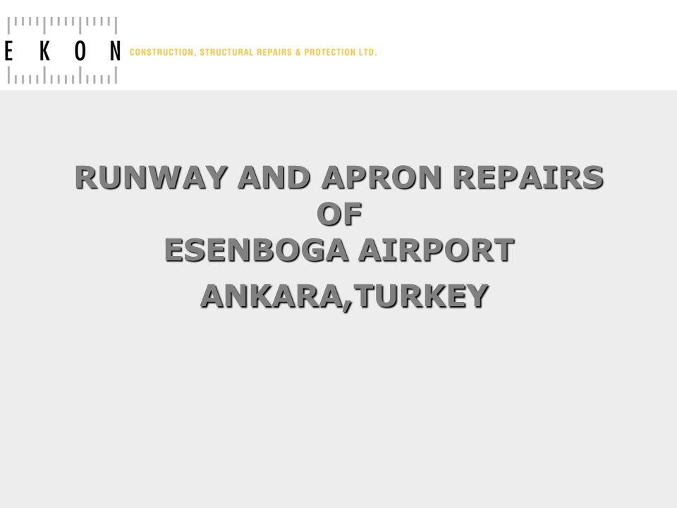 RUNWAY AND APRON REPAIRS OF ESENBOGA AIRPORT ANKARA,TURKEY
