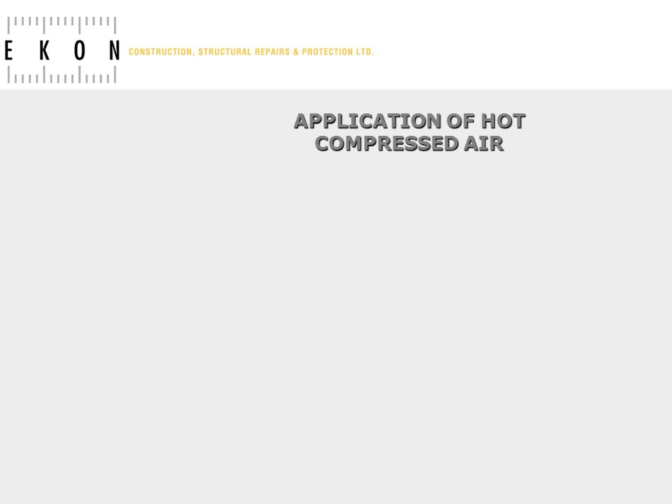APPLICATION OF HOT COMPRESSED AIR
