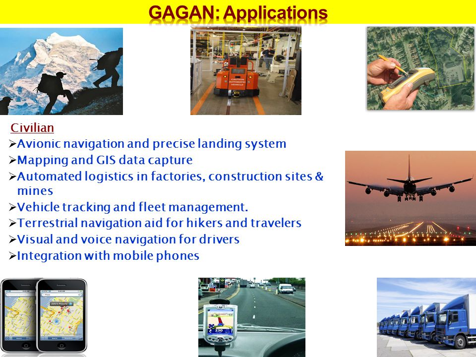 Civilian Avionic navigation and precise landing system Mapping and GIS data capture Automated logistics in factories, construction sites & mines Vehicle tracking and fleet management.