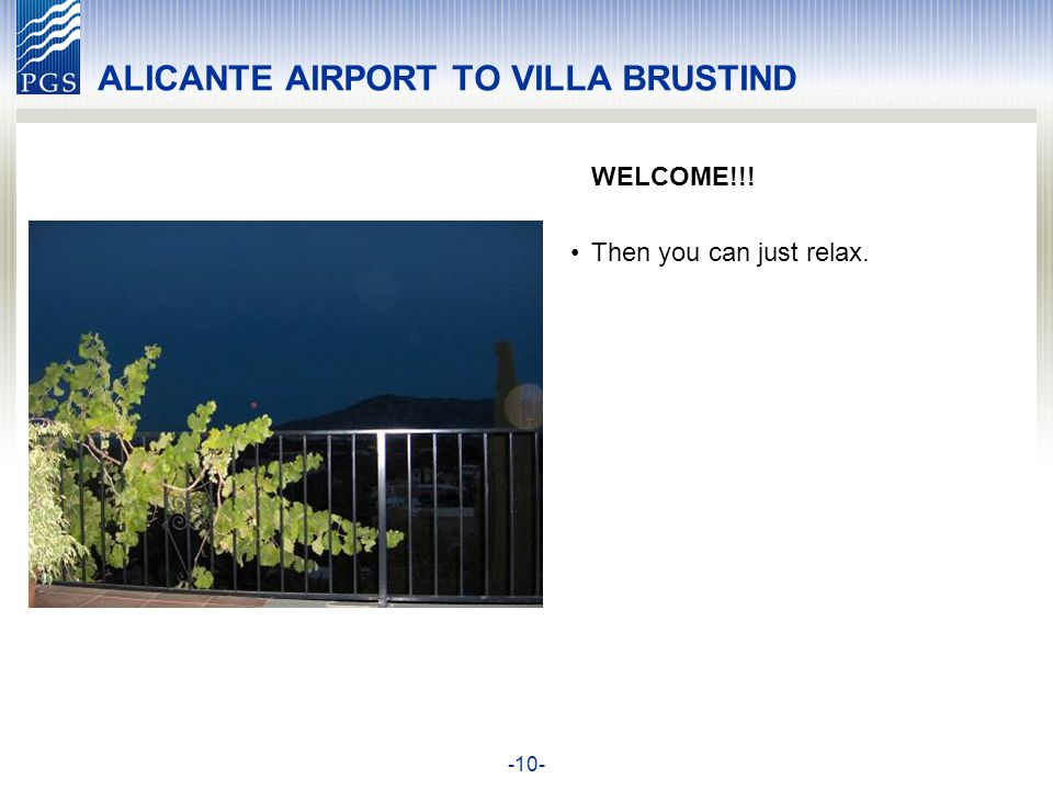 -10- ALICANTE AIRPORT TO VILLA BRUSTIND WELCOME!!! Then you can just relax.
