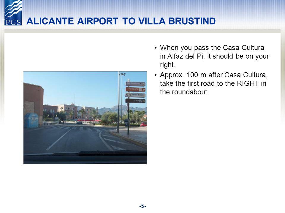 -5- ALICANTE AIRPORT TO VILLA BRUSTIND When you pass the Casa Cultura in Alfaz del Pi, it should be on your right.