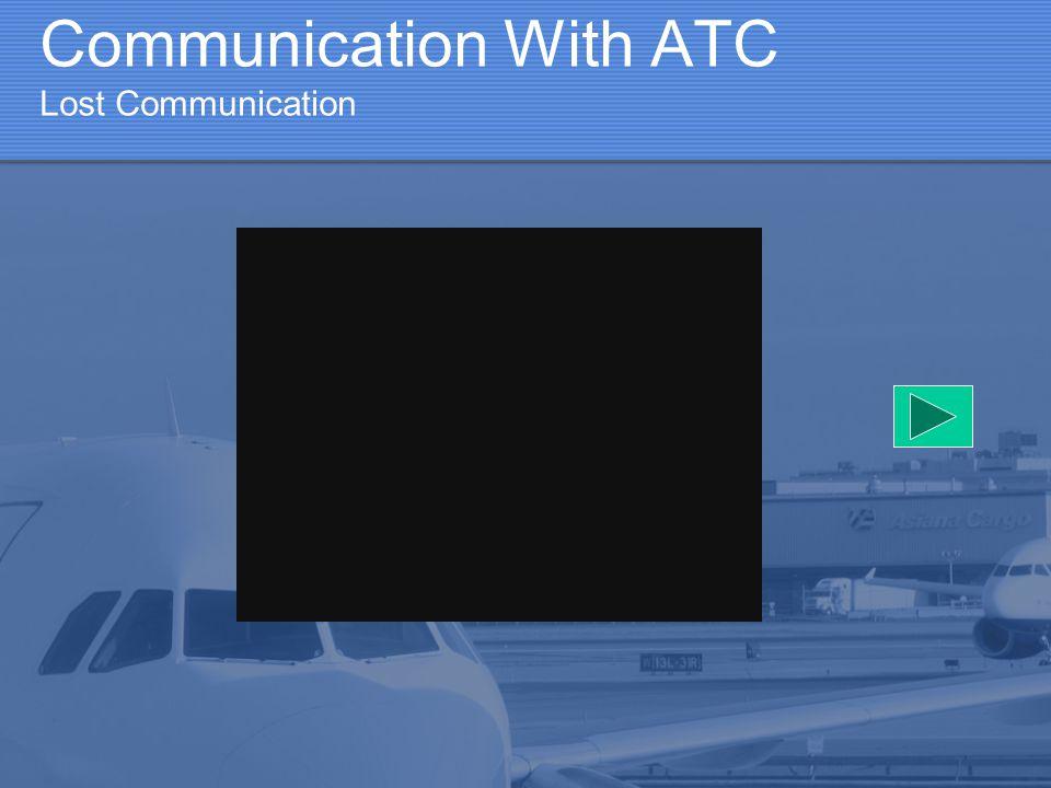 Communication With ATC Lost Communication