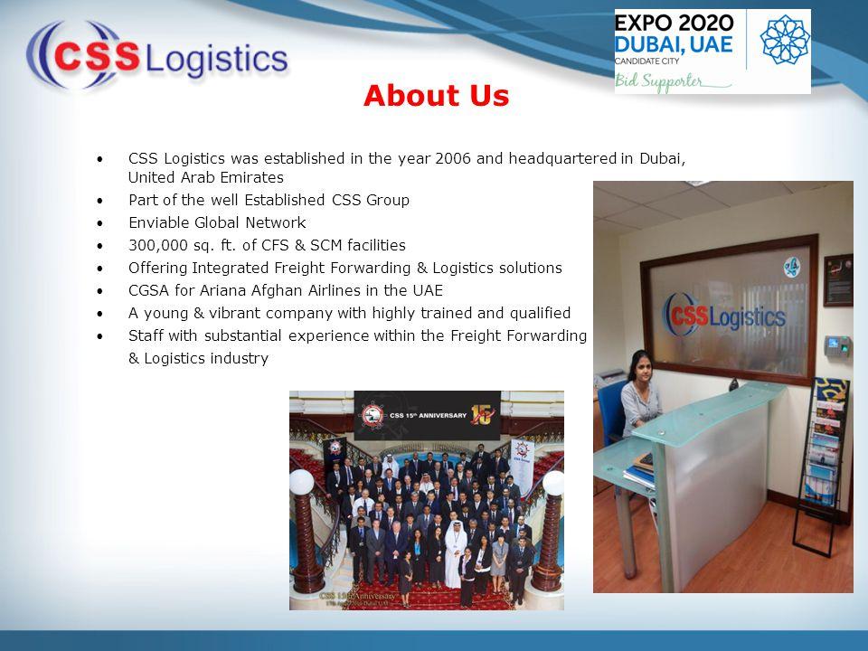 The Group Corporate Office (Dubai) Air Freight operations office & Warehouse (Dubai Cargo Village) CSS Logistics L.L.C.
