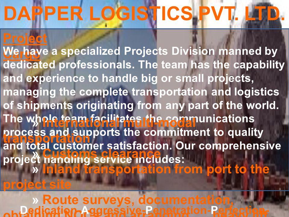 DAPPER LOGISTICS PVT.LTD. Ocean Freight We offer a full array of Ocean related services.