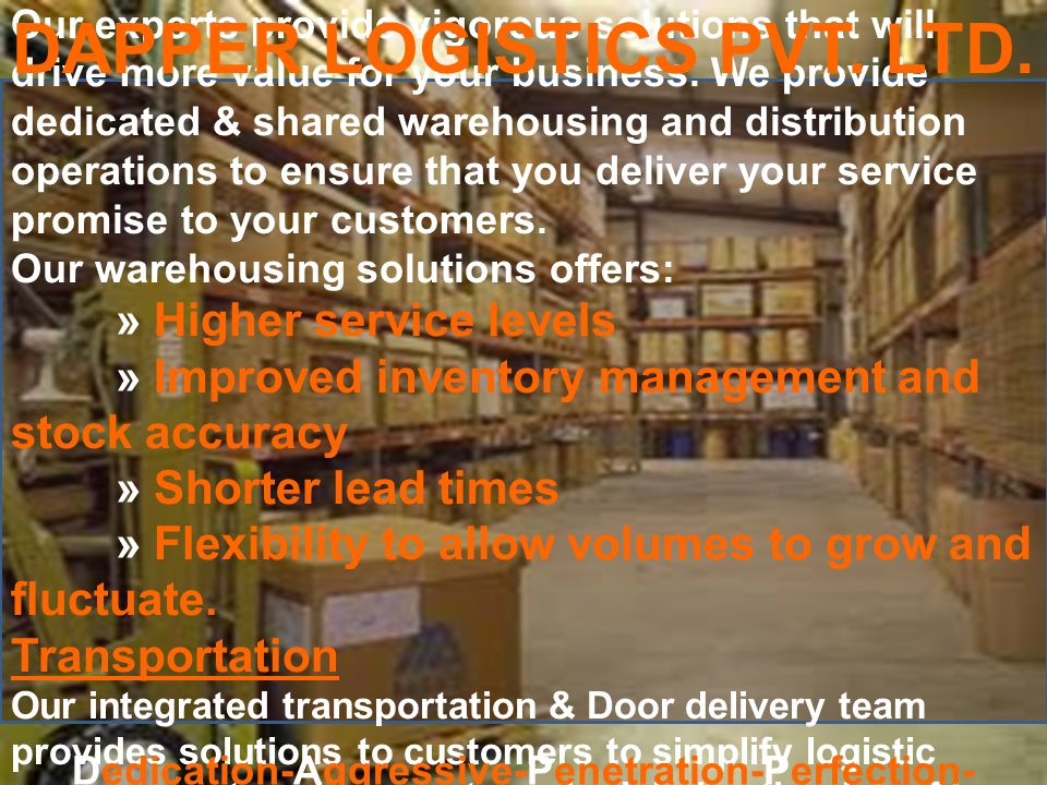 Customs Brokerage We at Dapper always ensure fast turn around time for customs clearance as we know how important it is to avoid delays, associated storage & demurrage costs.