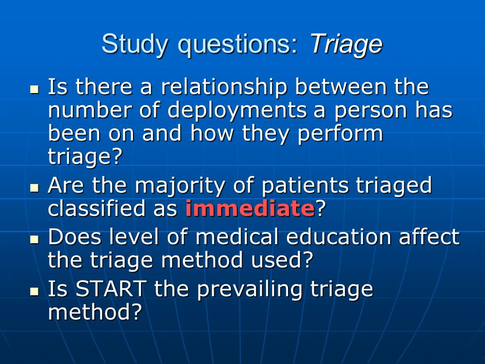 Study questions: Triage Is there a relationship between the number of deployments a person has been on and how they perform triage.