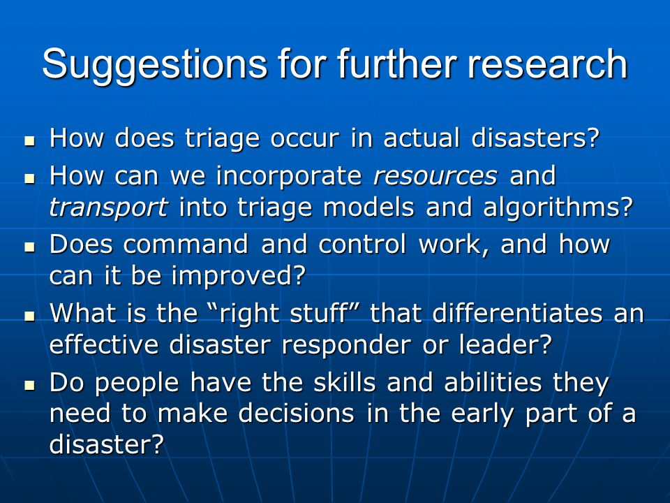Suggestions for further research How does triage occur in actual disasters.