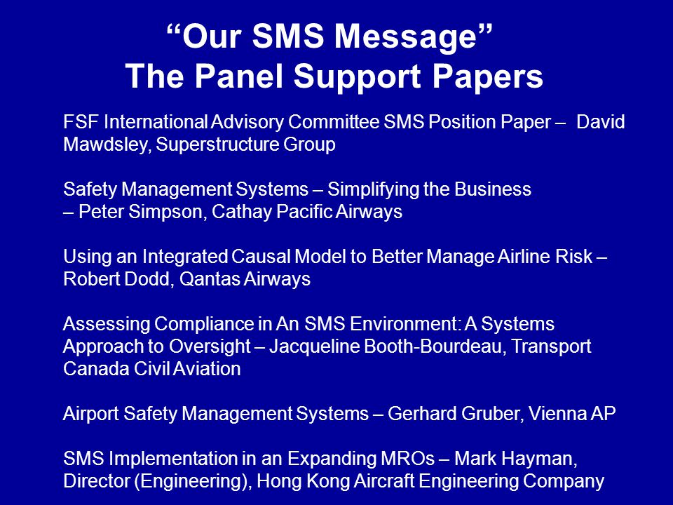Our SMS Message The Panel Support Papers FSF International Advisory Committee SMS Position Paper – David Mawdsley, Superstructure Group Safety Managem