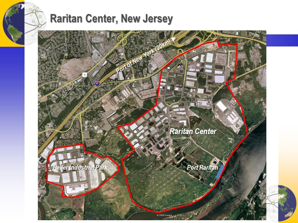 Raritan Center, New Jersey Port of New York (20km) Port of New York (20km) Raritan Center Heller Industrial Park Port Raritan