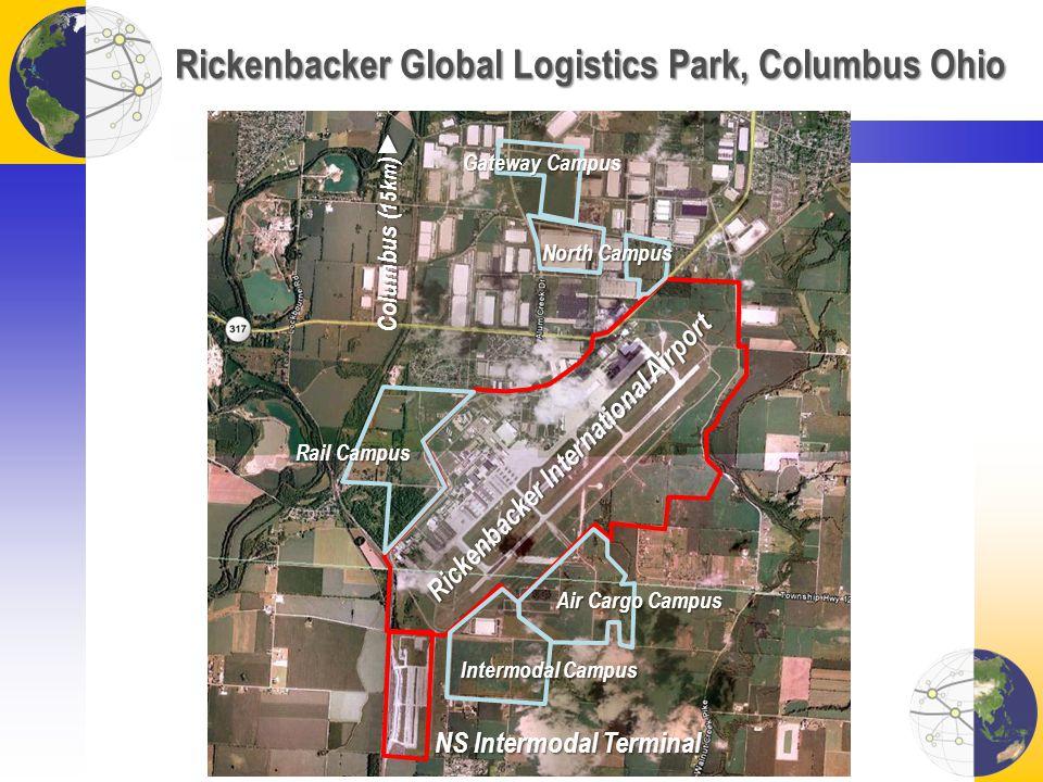 Rickenbacker Global Logistics Park, Columbus Ohio NS Intermodal Terminal Columbus ( 15km ) Rickenbacker International Airport Intermodal Campus Rail Campus Air Cargo Campus North Campus Gateway Campus
