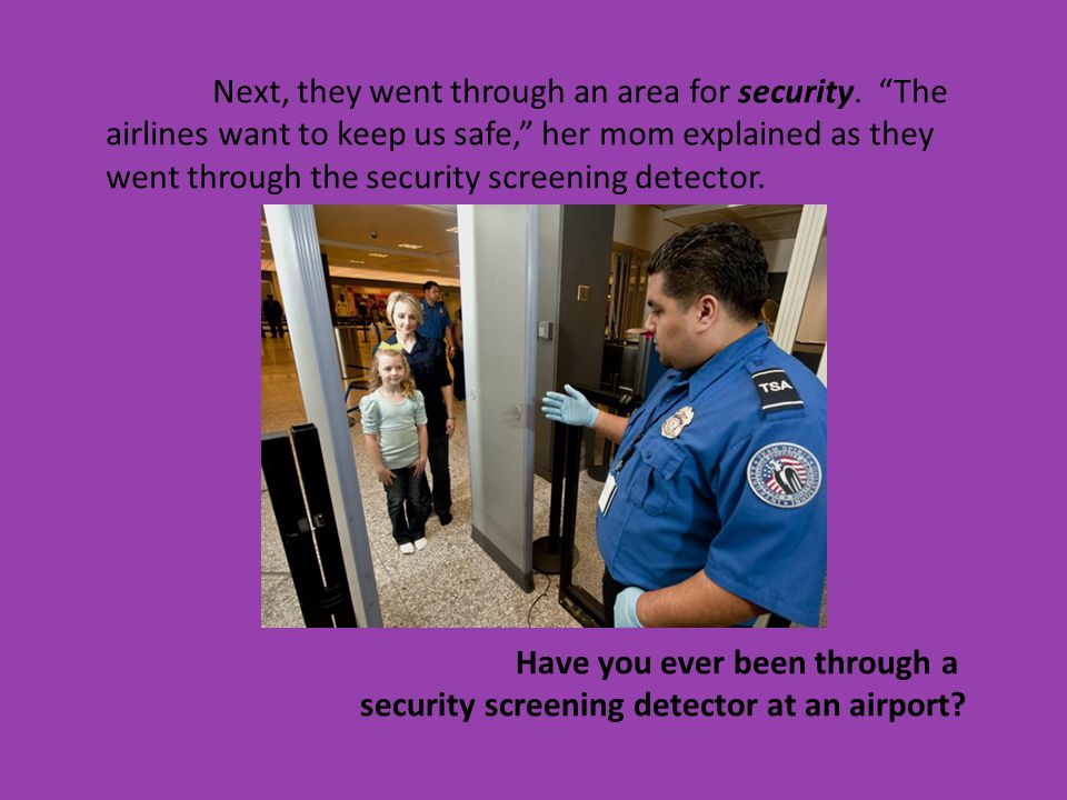 Next, they went through an area for security.