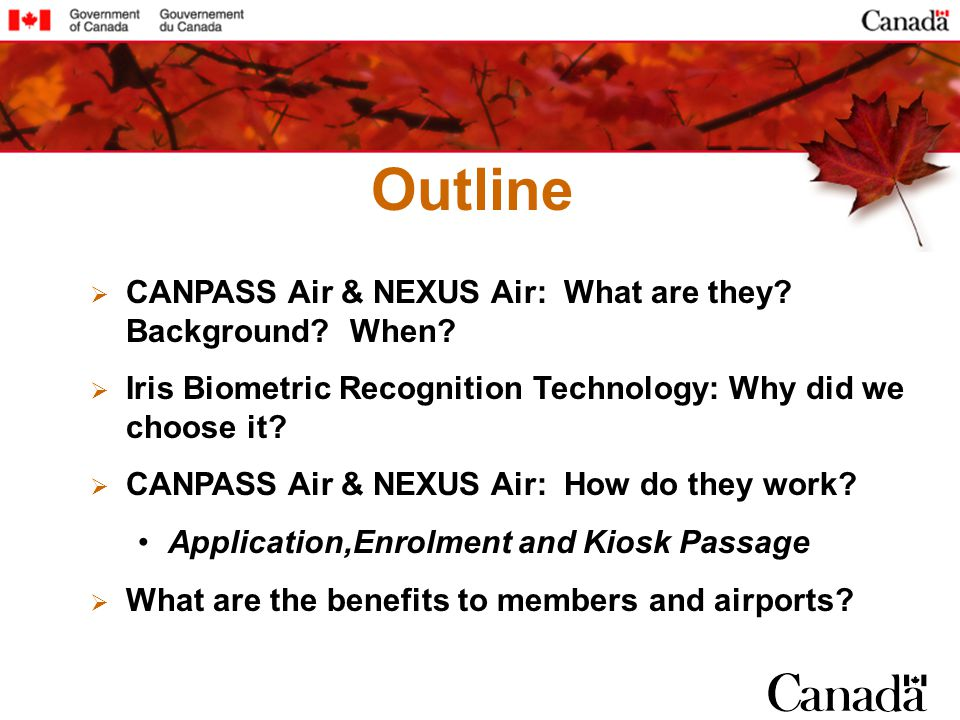 Outline CANPASS Air & NEXUS Air: What are they. Background.