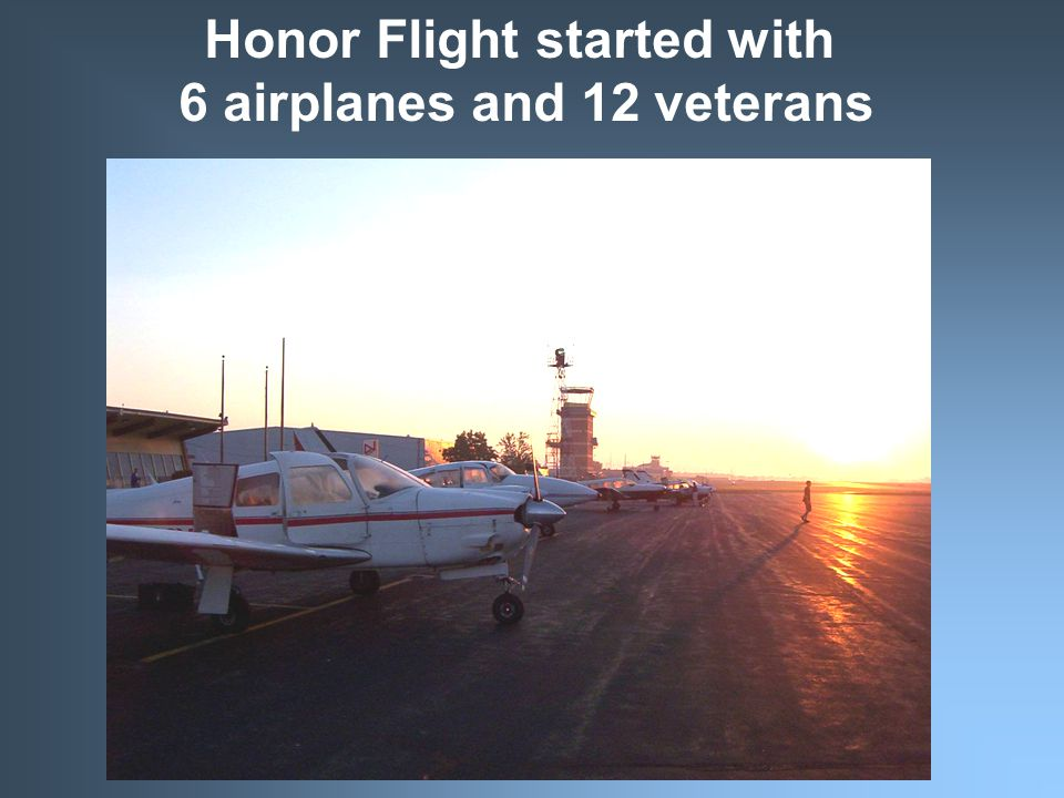 Honor Flight Priorities World War II Veterans and any terminally ill Korean or Vietnam Veteran who has never visited their memorial.