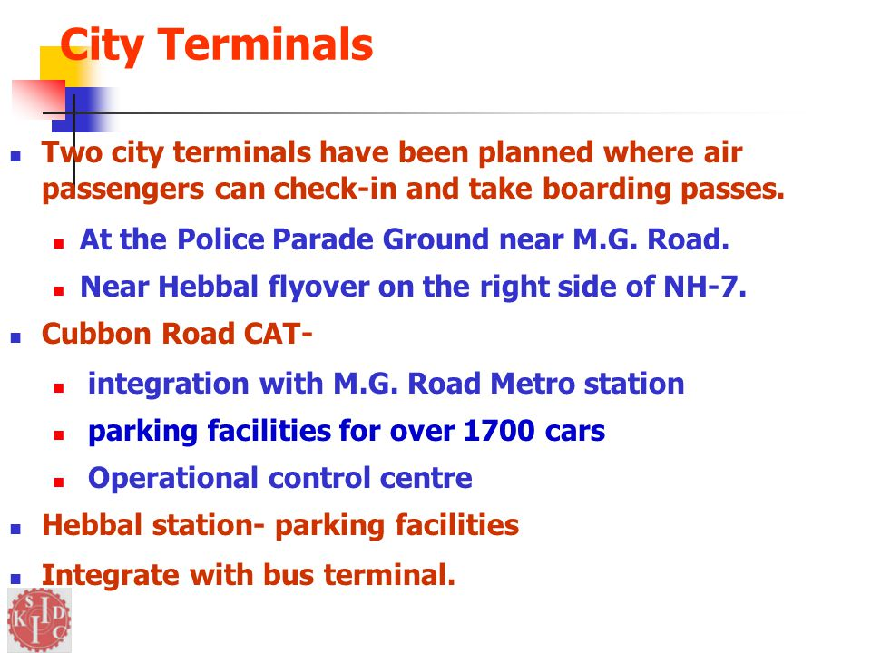 City Terminals Two city terminals have been planned where air passengers can check-in and take boarding passes.