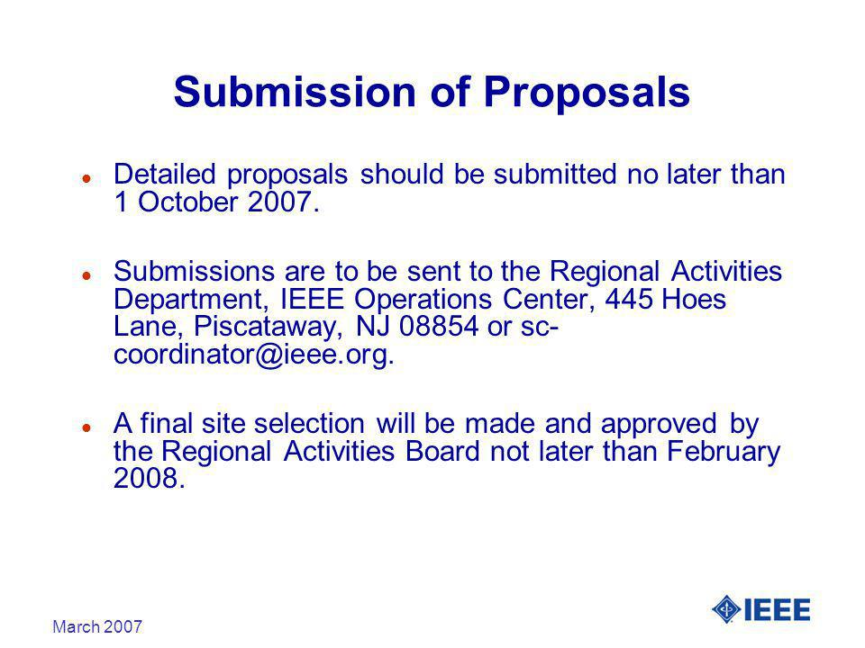 March 2007 Submission of Proposals l Detailed proposals should be submitted no later than 1 October 2007.