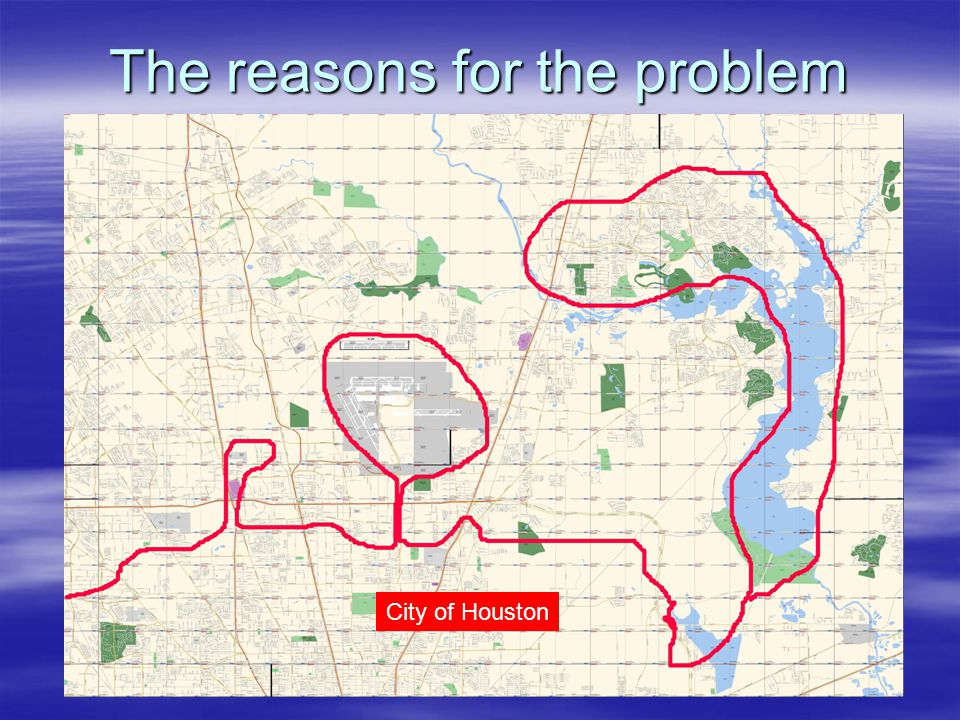 The reasons for the problem City of Houston