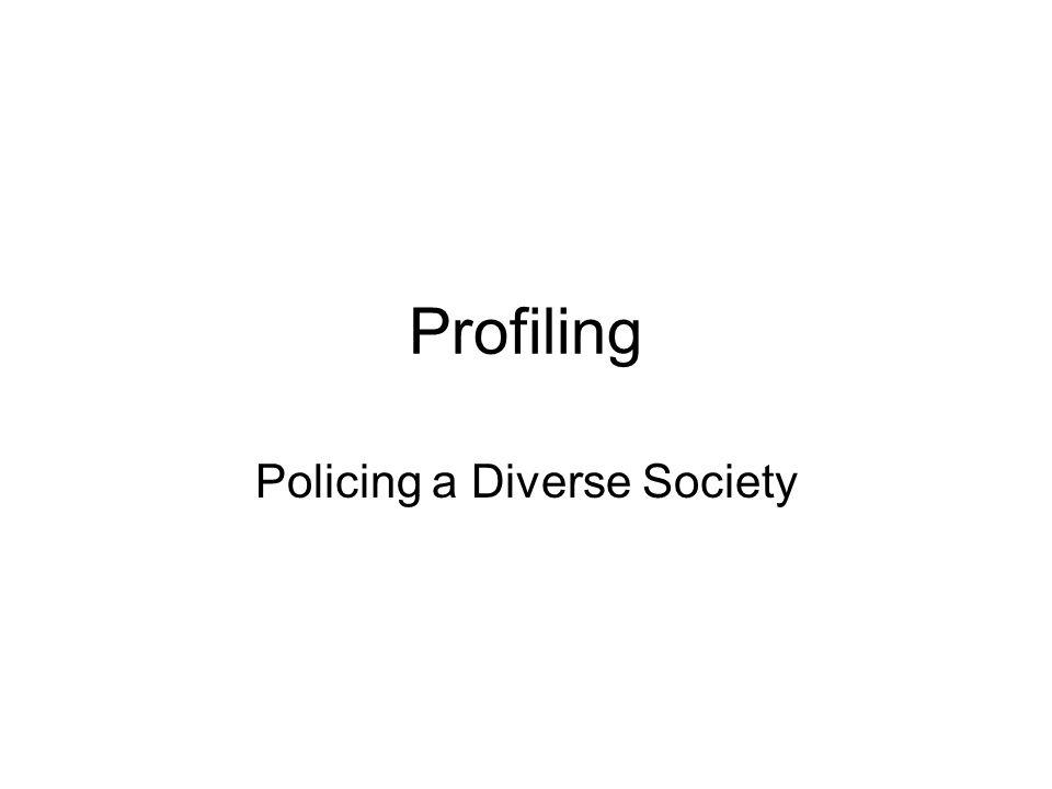 Profiling Policing a Diverse Society