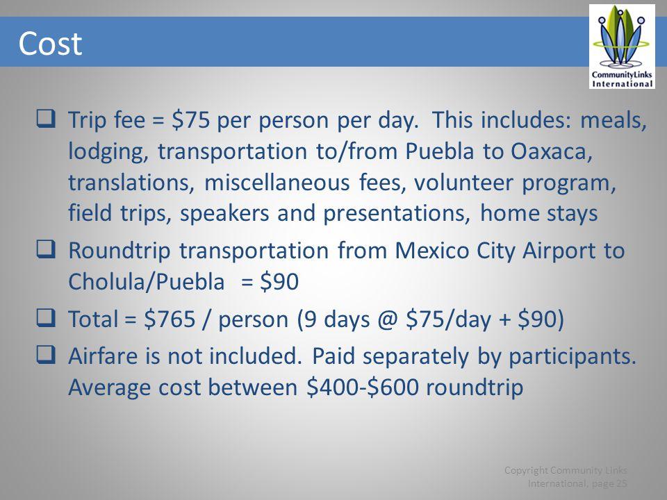 Cost Trip fee = $75 per person per day.