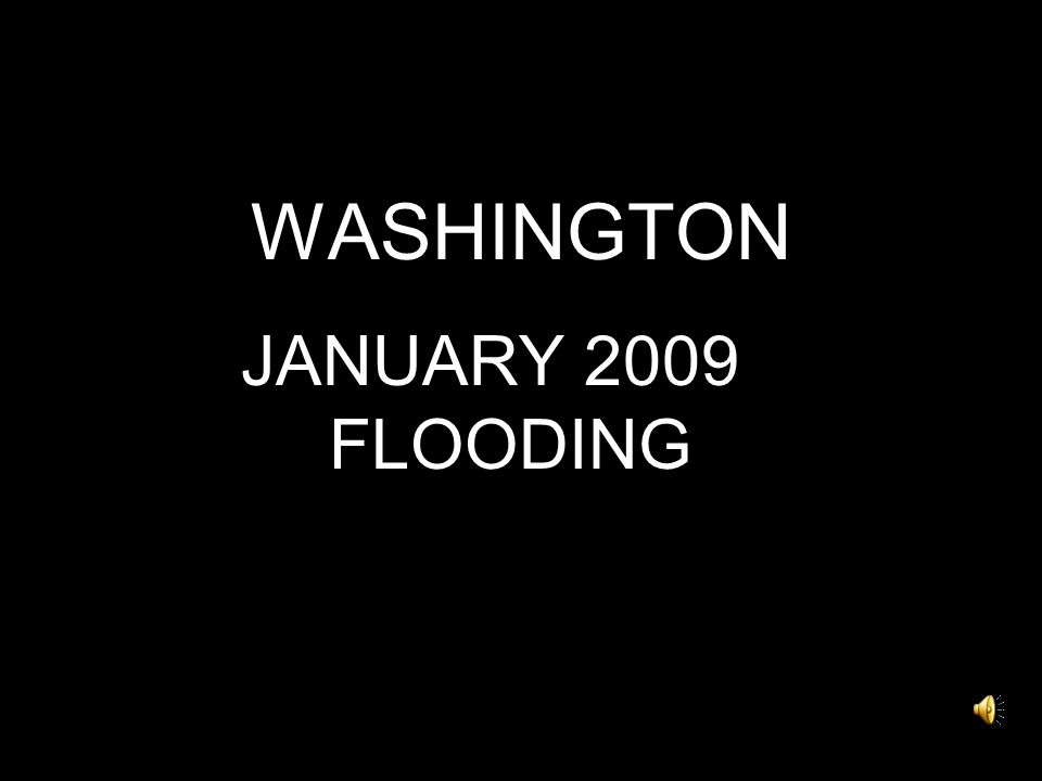 WASHINGTON JANUARY 2009 FLOODING