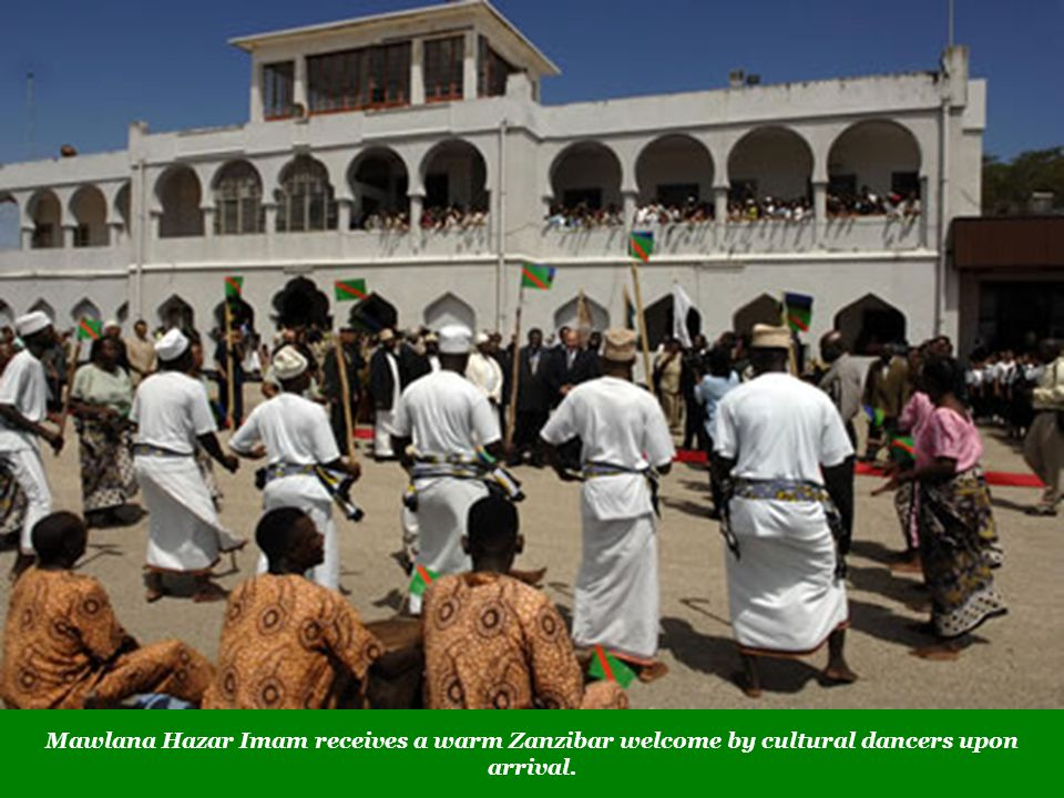 Mawlana Hazar Imam receives a warm Zanzibar welcome by cultural dancers upon arrival.