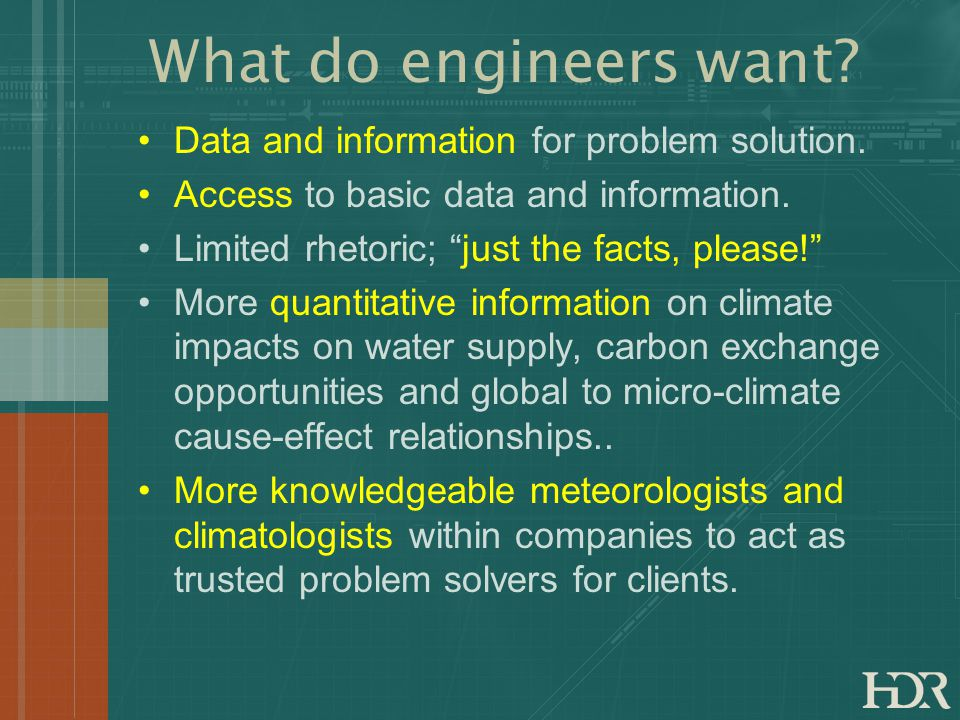 What do engineers want. Data and information for problem solution.