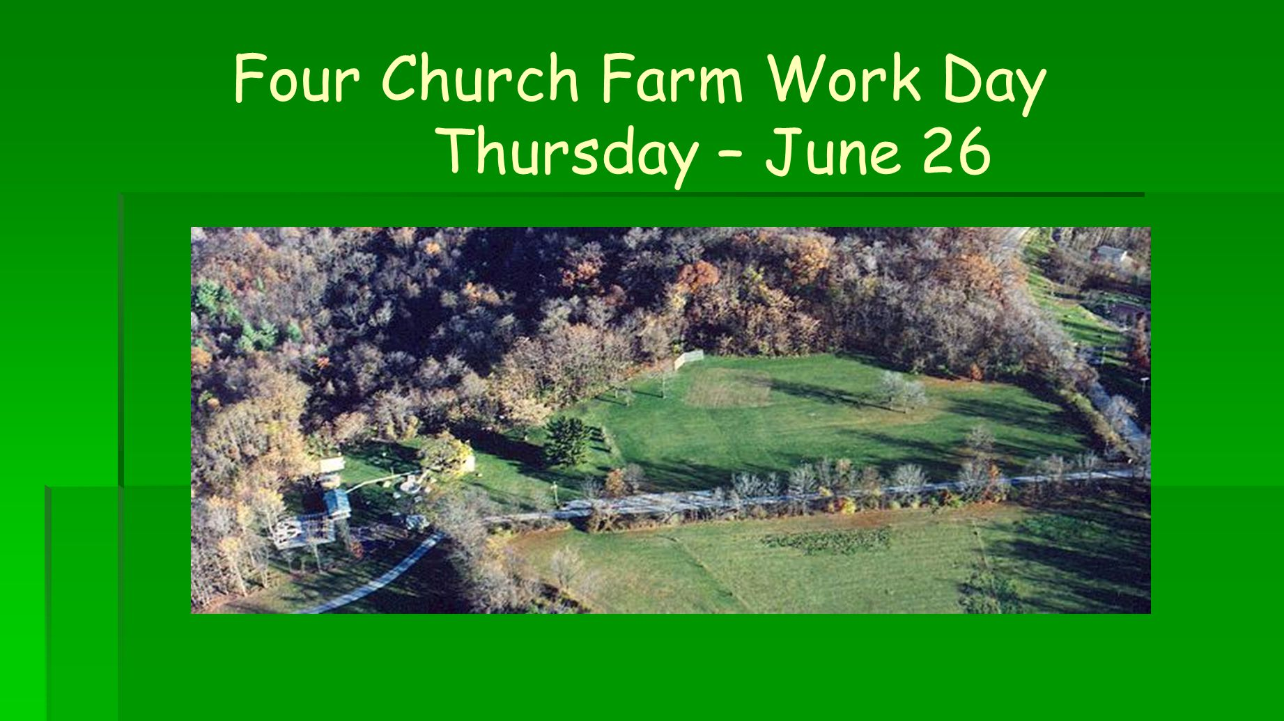 Four Church Farm Work Day Thursday – June 26