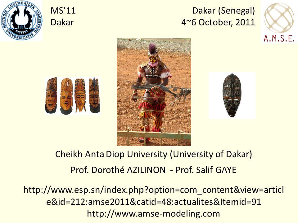 Dakar (Senegal) 4~6 October, 2011 MS11 Dakar Cheikh Anta Diop University (University of Dakar) Prof.
