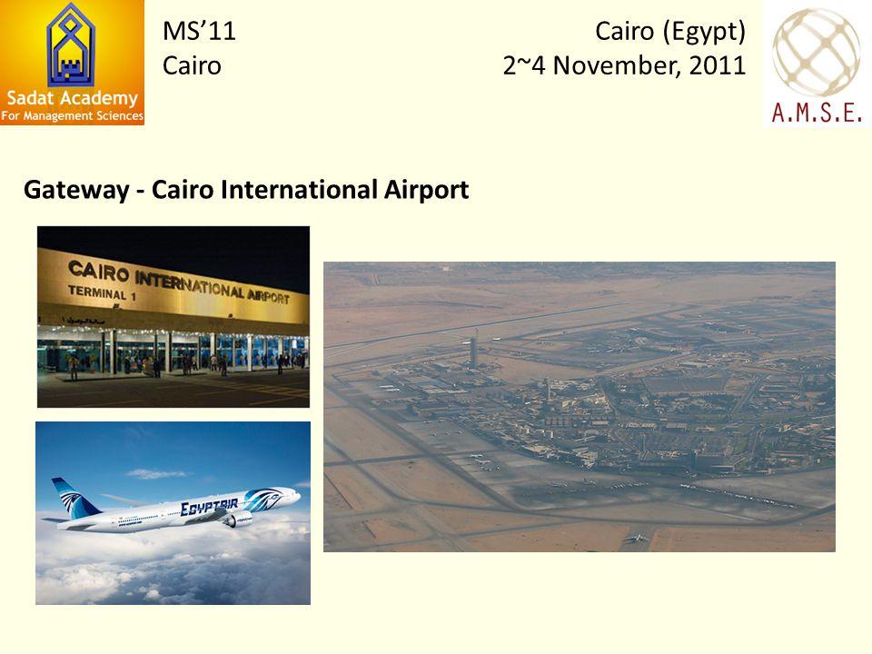 Gateway - Cairo International Airport Cairo (Egypt) 2~4 November, 2011 MS11 Cairo