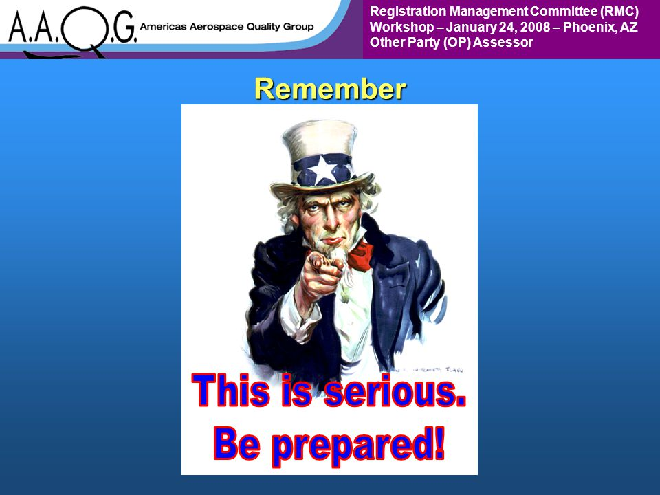 Registration Management Committee (RMC) Workshop – January 24, 2008 – Phoenix, AZ Other Party (OP) AssessorRemember