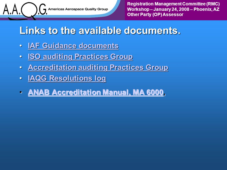 Registration Management Committee (RMC) Workshop – January 24, 2008 – Phoenix, AZ Other Party (OP) Assessor Links to the available documents.