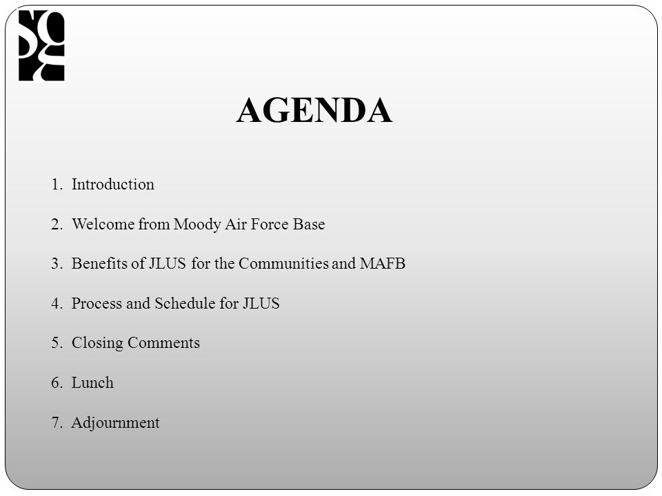AGENDA 1. Introduction 2. Welcome from Moody Air Force Base 3.
