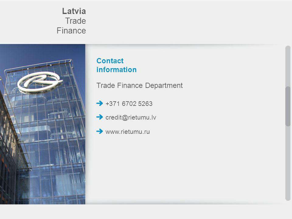 Contact information +371 6702 5263 Latvia Trade Finance Trade Finance Department credit@rietumu.lv www.rietumu.ru