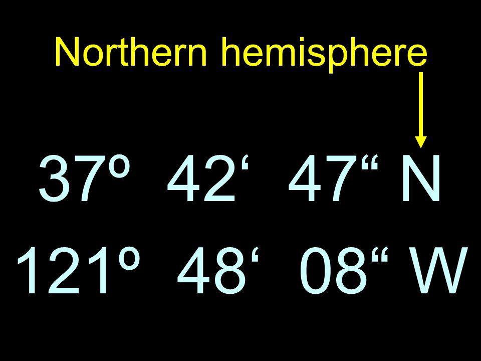 121º 48 08 W 37º 42 47 N Northern hemisphere