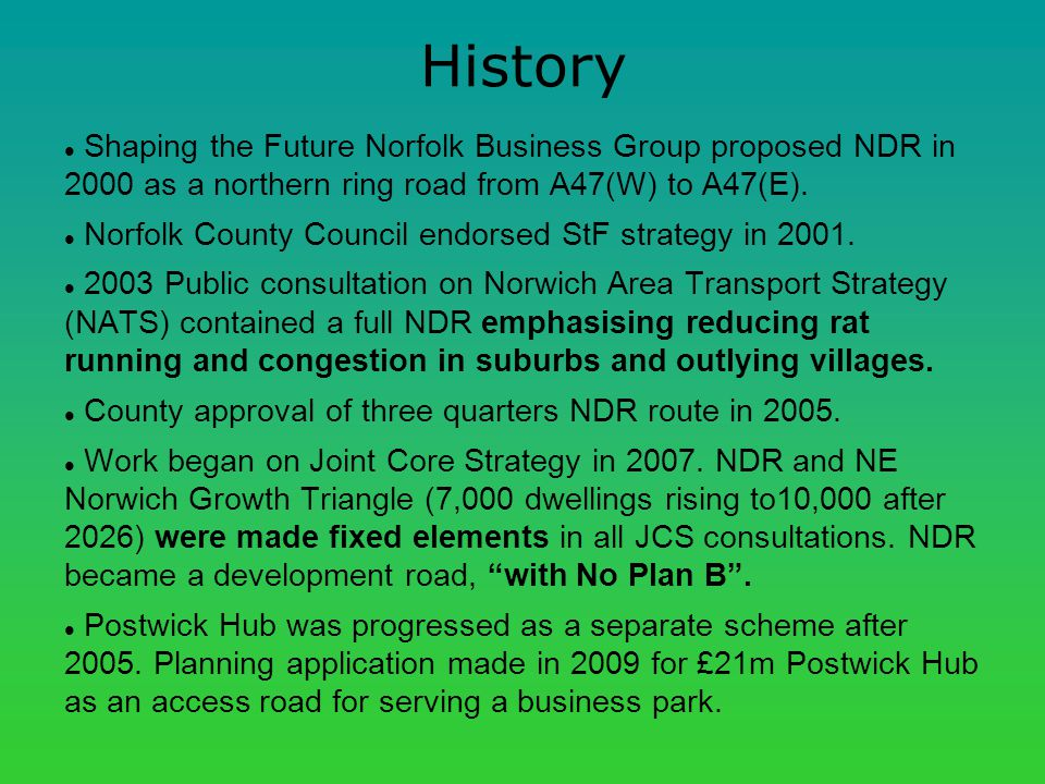 History Shaping the Future Norfolk Business Group proposed NDR in 2000 as a northern ring road from A47(W) to A47(E).