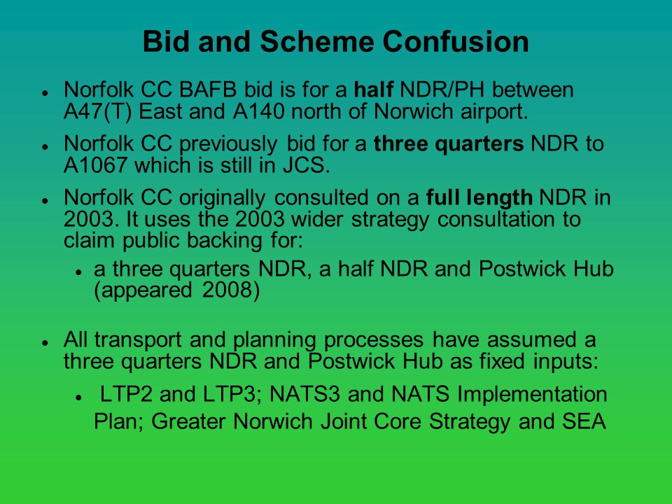 Bid and Scheme Confusion Norfolk CC BAFB bid is for a half NDR/PH between A47(T) East and A140 north of Norwich airport.