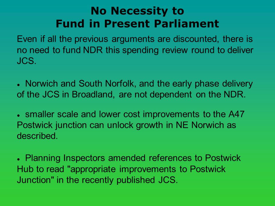 No Necessity to Fund in Present Parliament Even if all the previous arguments are discounted, there is no need to fund NDR this spending review round to deliver JCS.