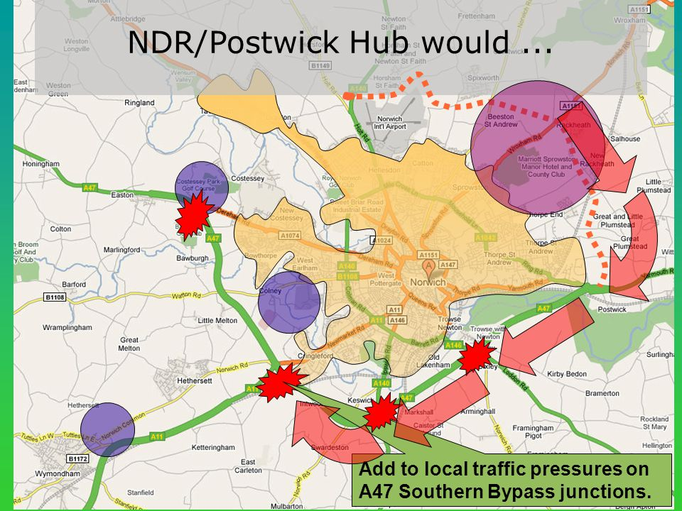 NDR/Postwick Hub would... Add to local traffic pressures on A47 Southern Bypass junctions.