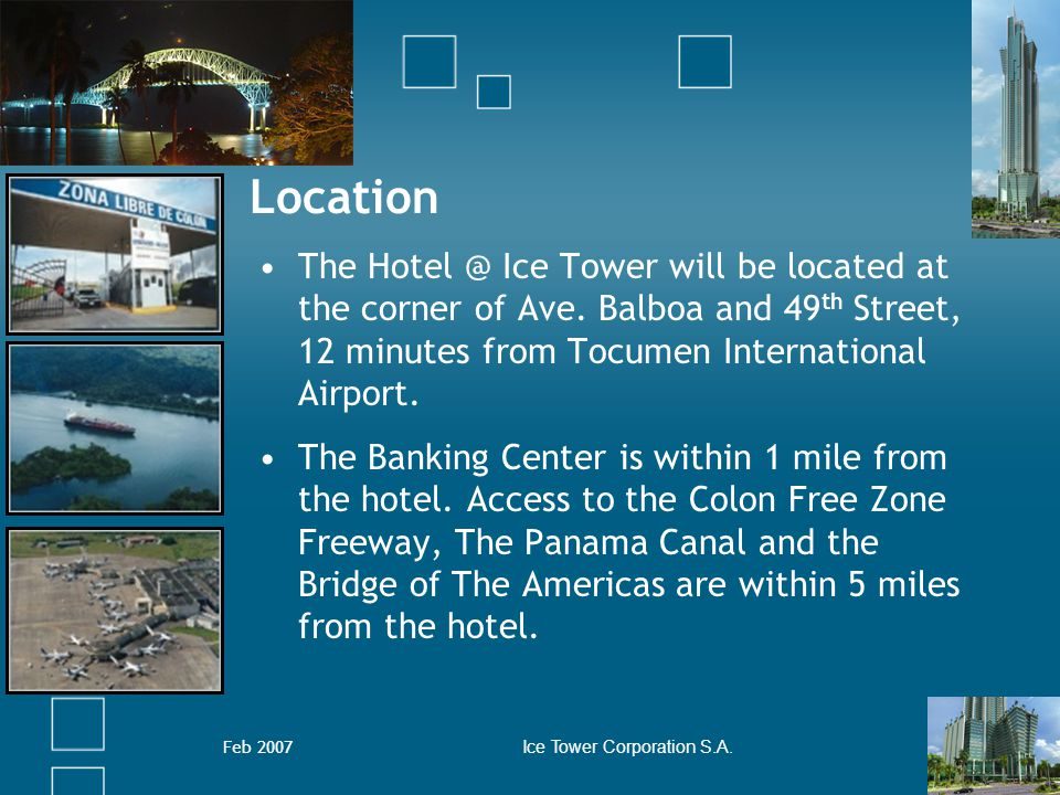 Feb 2007Ice Tower Corporation S.A.Schedule Current Architectural development.
