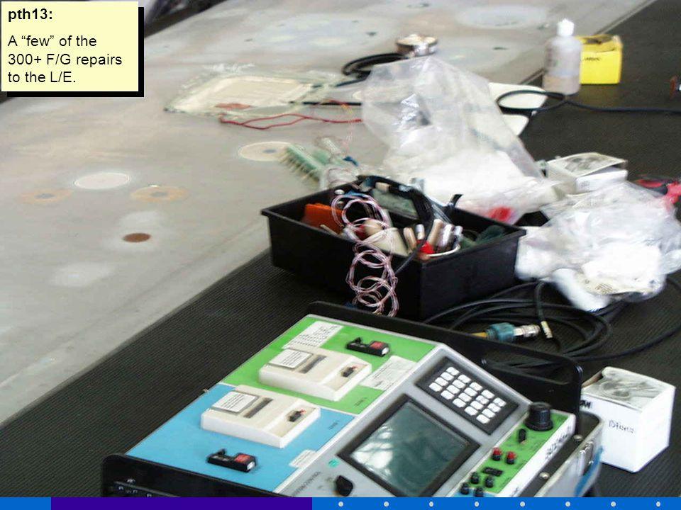 pth13: A few of the 300+ F/G repairs to the L/E. pth13: A few of the 300+ F/G repairs to the L/E.