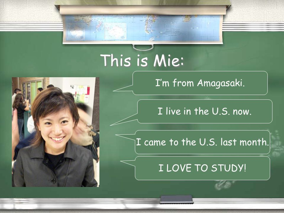 This is Mie: Im from Amagasaki.I live in the U.S.