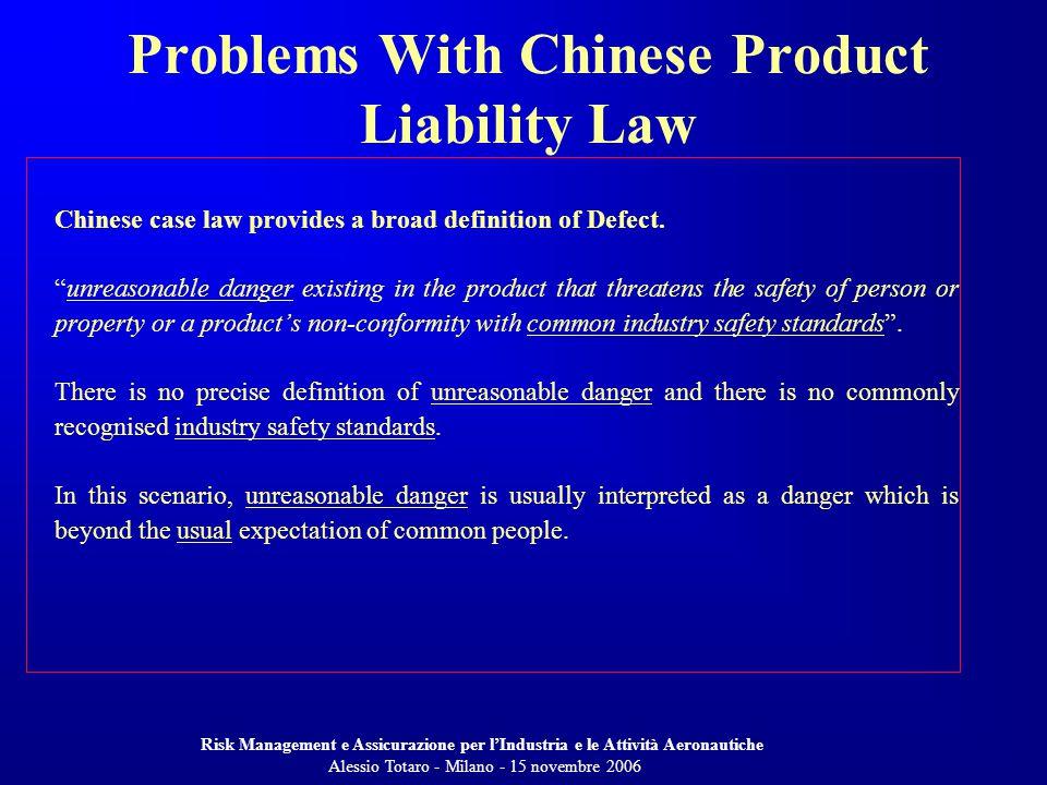 Risk Management e Assicurazione per lIndustria e le Attività Aeronautiche Alessio Totaro - Milano - 15 novembre 2006 Chinese case law provides a broad definition of Defect.
