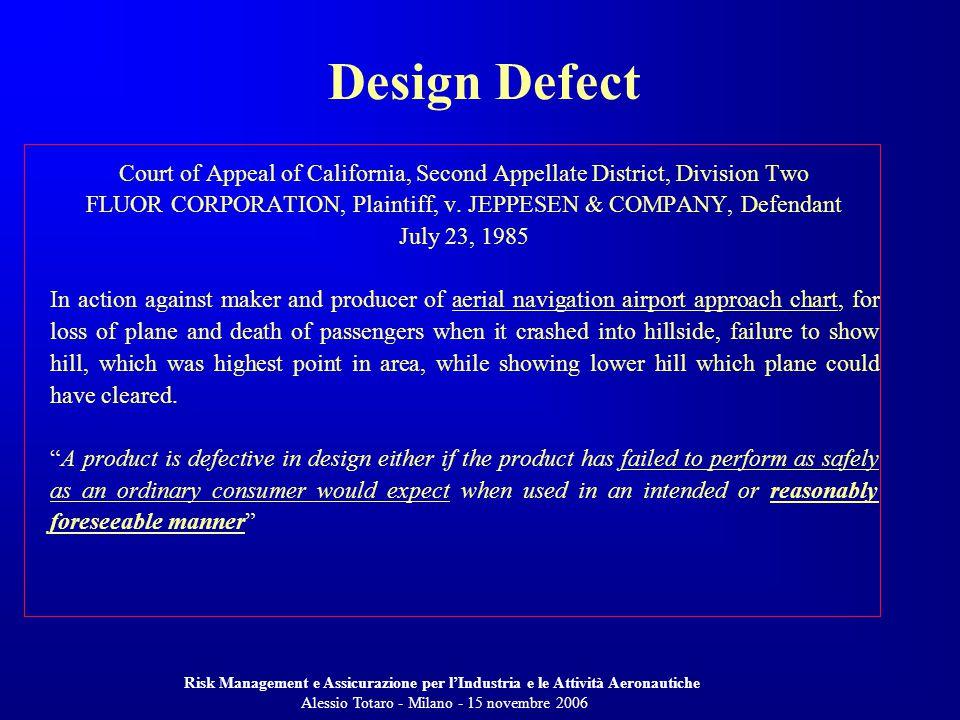 Risk Management e Assicurazione per lIndustria e le Attività Aeronautiche Alessio Totaro - Milano - 15 novembre 2006 Court of Appeal of California, Second Appellate District, Division Two FLUOR CORPORATION, Plaintiff, v.