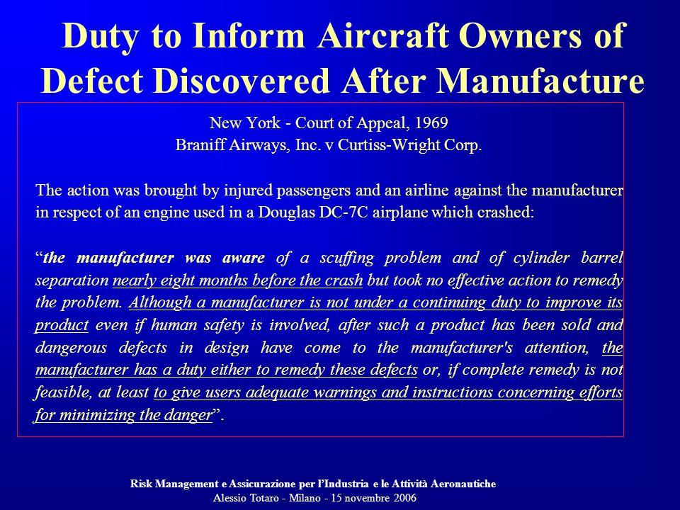 Risk Management e Assicurazione per lIndustria e le Attività Aeronautiche Alessio Totaro - Milano - 15 novembre 2006 New York - Court of Appeal, 1969 Braniff Airways, Inc.